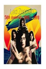 Led Zeppelin - 50th Anniversary: 1968 -2018: Page - Plant - Bonham - Jones!