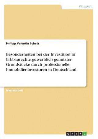 Besonderheiten bei der Investition in Erbbaurechte gewerblich genutzter Grundstücke durch professionelle Immobilieninvestoren in Deutschland