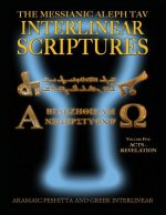 Messianic Aleph Tav Interlinear Scriptures (MATIS) Volume Five Acts-Revelation, Aramaic Peshitta-Greek-Hebrew-Phonetic Translation-English, Bold Black
