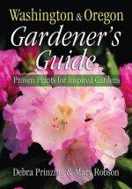 Washington & Oregon Gardener's Guide: Proven Plants for Inspired Gardens