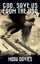 God, Save Us from the USA: The Third Apocalypse Novel