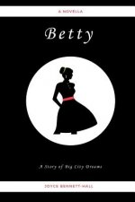 Betty: A Story of Big City Dreams