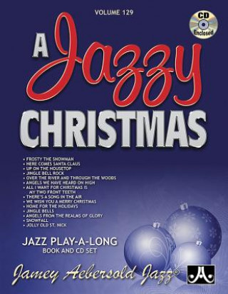 Volume 129: A Jazzy Christmas (With Free Audio CD): 129