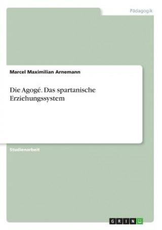 Die Agogé. Das spartanische Erziehungssystem