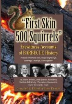 First Skin 500 Squirrels: Eyewitness Accounts of Barbecue History