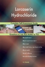 Lorcaserin Hydrochloride; Complete Self-Assessment Guide