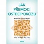 Jak přemoci osteoporózu