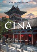 ČÍNA Stručné ilustrované dějiny