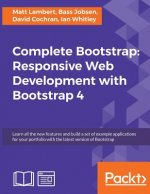 Complete Bootstrap: Responsive Web Development with Bootstrap 4
