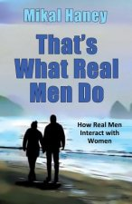 That's What Real Men Do: How Real Men Interact with Women