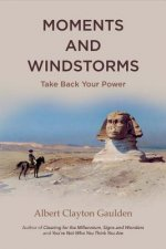 Moments and Windstorms: Take Back Your Power
