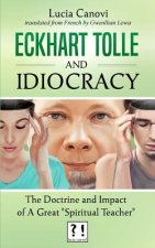 Eckhart Tolle and Idiocracy: The Doctrine and Impact of a