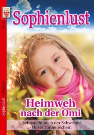 Sophienlust Nr. 21: Heimweh nach der Omi/ Sehnsucht nach der Schwester / Unser Sonnenschein