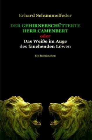 Der gehirnerschütterte Herr Camenbert