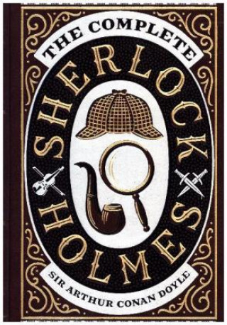 Complete Sherlock Holmes (Barnes & Noble Collectible Classics: Omnibus Edition)