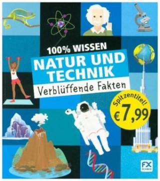100% Wissen: Natur und Technik