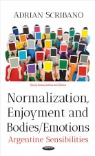 Normalization, Enjoyment & Bodies / Emotions