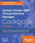 System Center 2016 Virtual Machine Manager Cookbook,