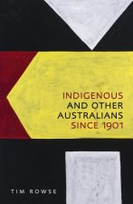 Indigenous and Other Australians Since 1901