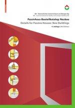 Passivhaus-Bauteilkatalog: Neubau / Details for Passive Houses: New Buildings