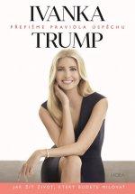 Ivanka Trump Přepišme pravidla úspěchu