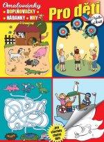 Pro děti Omalovánky, doplňovačky, hádanky, hry