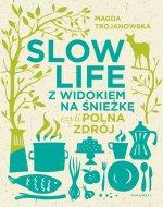 Slow Life z widokiem na Śnieżkę czyli Polna Zdrój