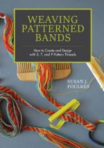 Weaving Patterned Bands: How to Create and Design with 5, 7 and 9 Pattern Threads