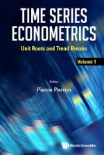 Time Series Econometrics - Volume 1: Unit Roots And Trend Breaks