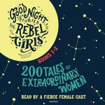 Good Night Stories for Rebel Girls 1-2