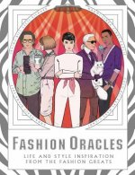 Fashion Oracles: Life and Style Inspiration from the Fashion Grea