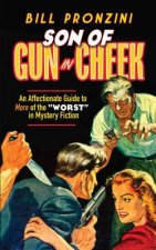 Son of Gun in Cheek: An Affectionate Guide to More of the