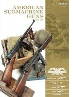 American Submachine Guns 1919-1950: Thompson SMG, M3