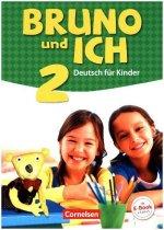 Bruno und ich - Deutsch für Kinder, Schülerbuch mit Audios online. Bd.2