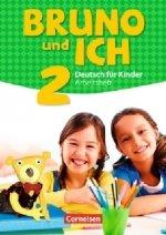 Bruno und ich - Deutsch für Kinder, Arbeitsheft mit Audio-CD. Bd.2