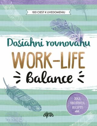Dosiahni rovnováhu: Work-Life Balance