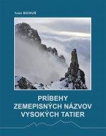 Príbehy zemepisných názvov Vysokých Tatier