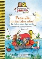 Freunde, ist das Leben schön! Das Vorlesebuch mit Tiger und Bär