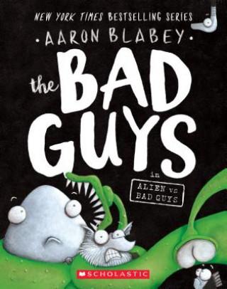 The Bad Guys in Alien Vs Bad Guys (the Bad Guys #6), Volume 6