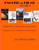 English in Films: Volume Two: ESL Excercises for Teachers & Home Study
