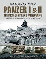 Panzer I and II: The Birth of Hitler's Panzerwaffe