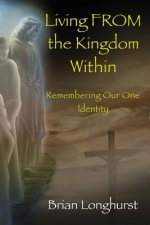 Living From the Kingdom Within