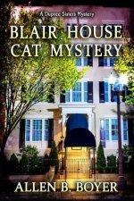 Blair House Cat Mystery: A Dupree Sisters Mystery
