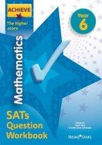 Achieve Mathematics SATs Question Workbook The Higher Score Year 6