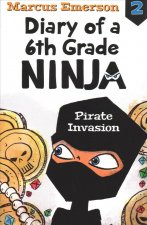 Pirate Invasion: Diary of a 6th Grade Ninja Book 2
