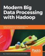 Modern Big Data Processing with Hadoop