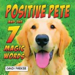 Positive Pete and the 7 Magic Words