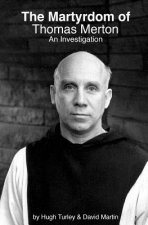 The Martyrdom of Thomas Merton: An Investigation