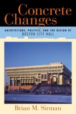 Concrete Changes: Architecture, Politics, and the Design of Boston City Hall