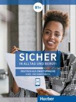 Sicher in Alltag und Beruf! B1+ / Kursbuch + Arbeitsbuch